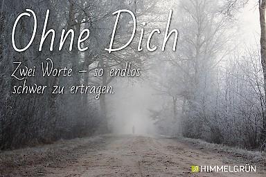 Himmelgrün Weg Nebel Trauerspruch Ohne Dich Zwei Worte U2013 So Endlos Schwer  Zu Ertragen.